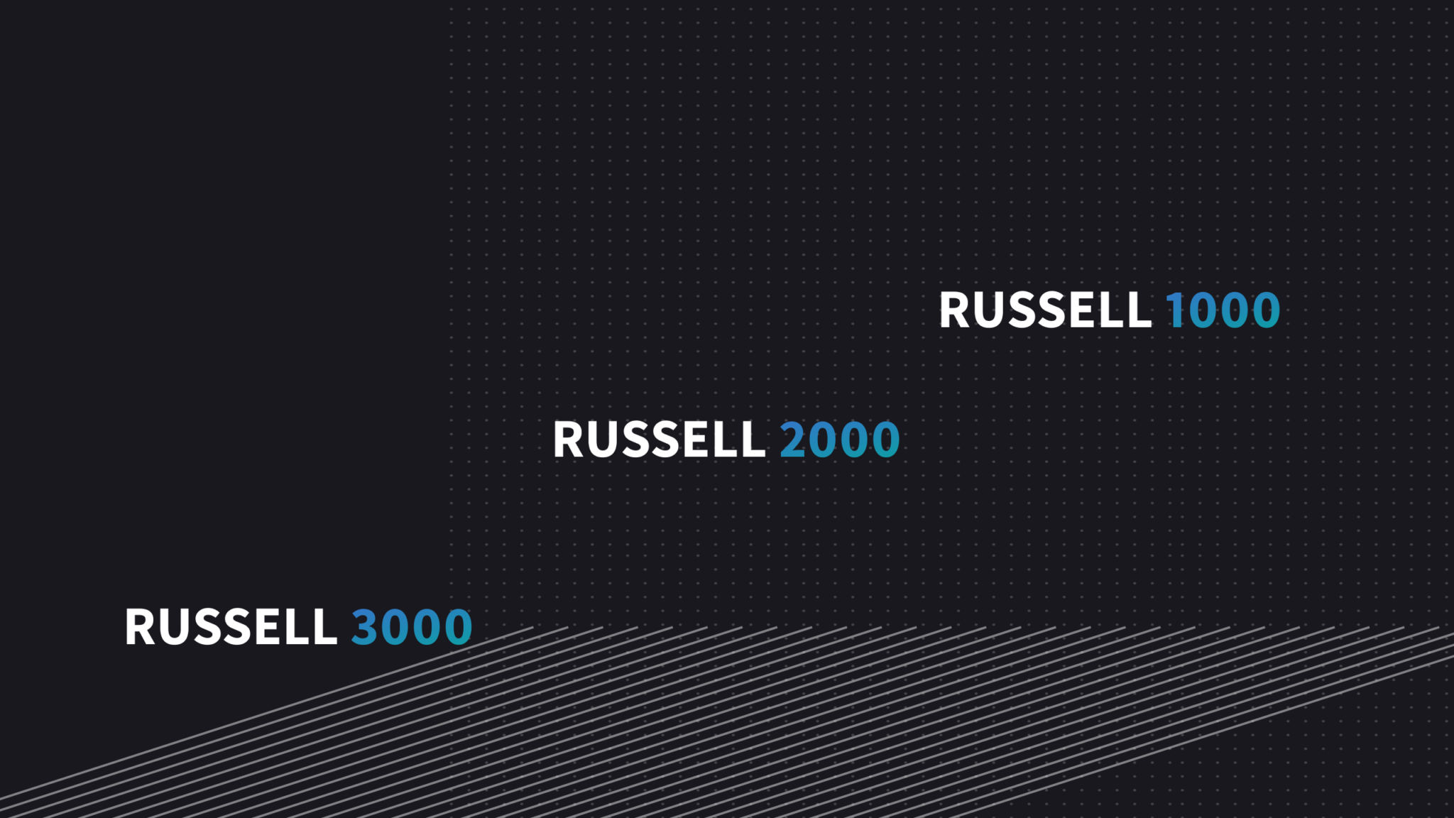 The Russell Reconstitution_Changes to the Russell 1000, 2000, 3000 Indexes
